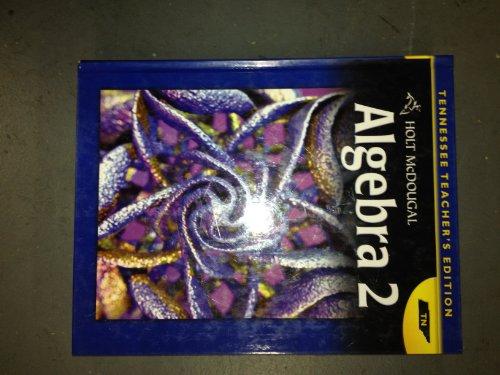 9780547476773: Holt McDougal Algebra 2, Tennessee Teachers Edition