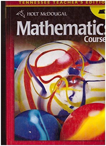 Mathematics, Course 1: Tennessee Teacher's Edition (2012 Copyright): Bennett