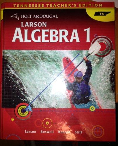 9780547476834: Holt Mcdougal Larson Algebra 1 Tennessee Teacher's Edition