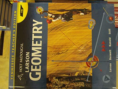 9780547476858: LARSON GEOMETRY-TENNESSEE TEACHER'S EDITION