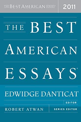 The Best American Essays 2011 (The Best: Danticat, Edwidge
