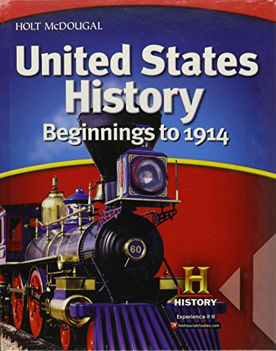 United States History: Student Edition Beginnings to 1914 2012: MCDOUGAL, HOLT