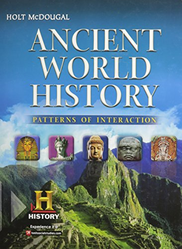 Ancient World History: Patterns of Interaction: Student Edition 2012: HOLT MCDOUGAL