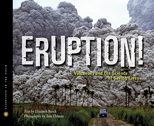 9780547503509: Eruption!: Volcanoes and the Science of Saving Lives (Scientists in the Field Series)