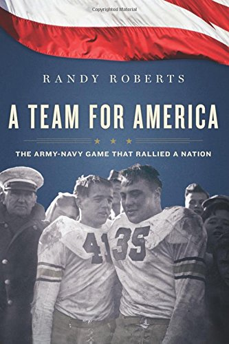 9780547511061: A Team for America: The Army-Navy Game That Rallied a Nation