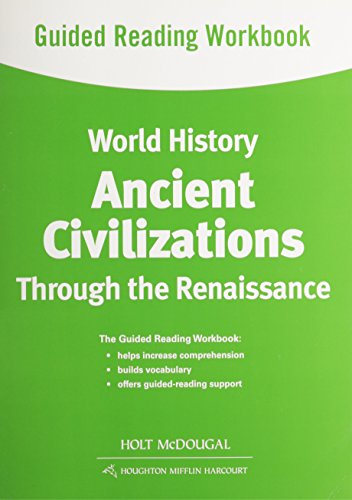 World History: Guided Reading Workbook Ancient Civilizations Through the Renaissance: HOLT MCDOUGAL