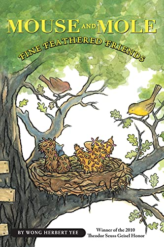 Mouse and Mole: Fine Feathered Friends (A Mouse and Mole Story): Wong Herbert Yee