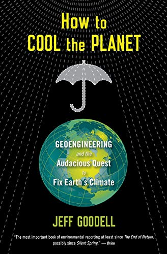 9780547520230: How to Cool the Planet: Geoengineering and the Audacious Quest to Fix Earth's Climate
