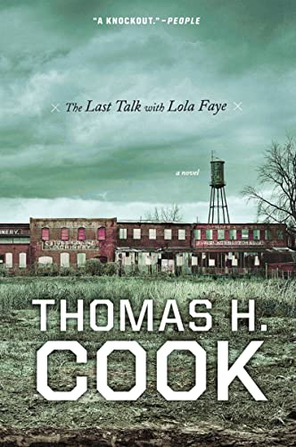 The Last Talk with Lola Faye: An: Thomas H. Cook