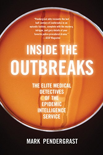 9780547520308: Inside the Outbreaks: The Elite Medical Detectives of the Epidemic Intelligence Service