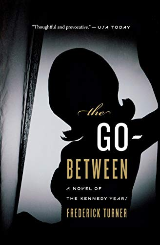 9780547520322: The Go-Between: A Novel of the Kennedy Years
