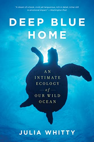 9780547520339: Deep Blue Home: An Intimate Ecology of Our Wild Ocean