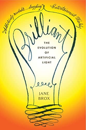 9780547520346: Brilliant: The Evolution of Artificial Light