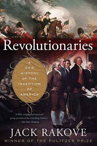 9780547521879: Revolutionaries: A New History of the Invention of America