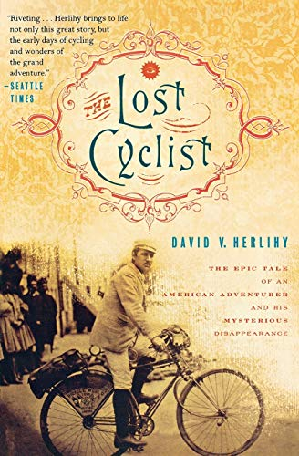 9780547521985: The Lost Cyclist: The Epic Tale of an American Adventurer and His Mysterious Disappearance