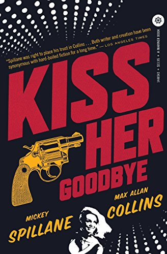 9780547541204: Kiss Her Goodbye: An Otto Penzler Book (Mike Hammer)