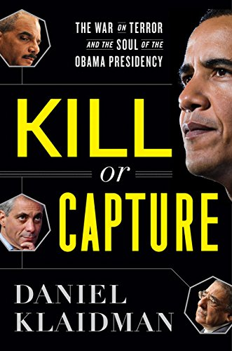 9780547547893: Kill or Capture: The War on Terror and the Soul of the Obama Presidency