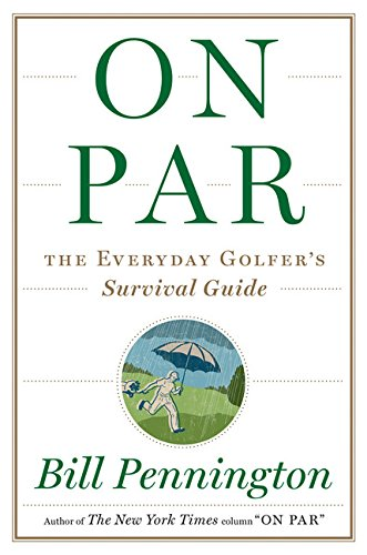 9780547548449: On Par: The Everyday Golfer's Survival Guide