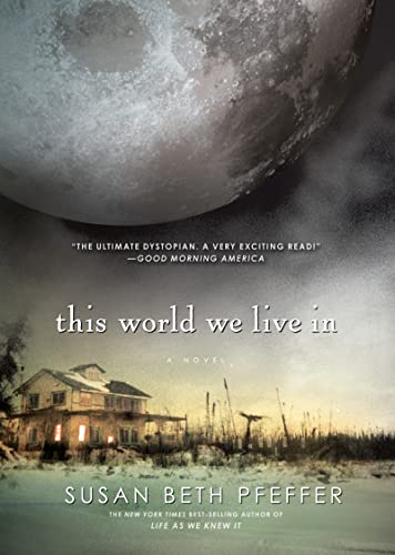 9780547550282: This World We Live in (Life As We Knew It (Last Survivors))