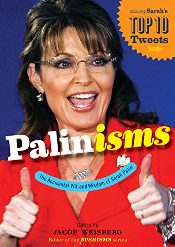 9780547551425: Palinisms: The Accidental Wit and Wisdom of Sarah Palin
