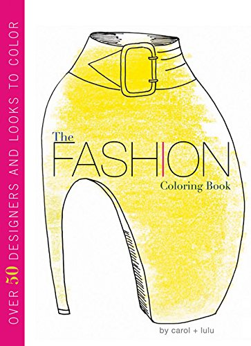 9780547553955: The Fashion Coloring Book: Over 50 Designers and Looks to Color