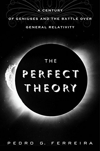 9780547554891: The Perfect Theory: A Century of Geniuses and the Battle over General Relativity