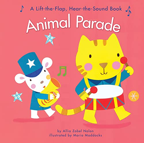Animal Parade: A Lift-the-Flap Hear-the-Sound Book: Allia Zobel Nolan