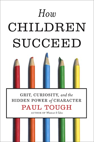 9780547564654: How Children Succeed: Grit, Curiosity, and the Hidden Power of Character