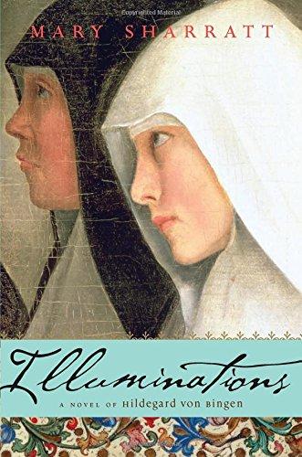 9780547567846: Illuminations: A Novel of Hildegard von Bingen