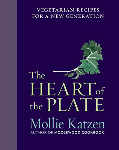 9780547571591: The Heart of the Plate: Vegetarian Recipes for a New Generation