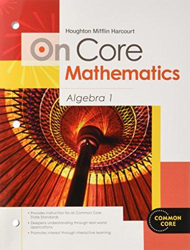 9780547575278: Houghton Mifflin Harcourt On Core Mathematics: Student Worktext Algebra 1 2012