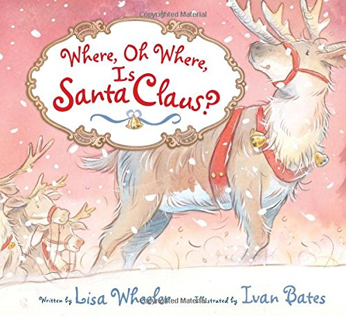 9780547576756: Where, Oh Where, Is Santa Claus?