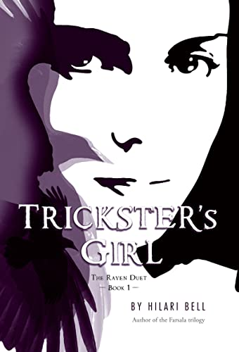 Trickster's Girl: The Raven Duet Book #1: Hilari Bell