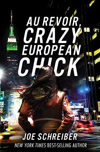 Au Revoir, Crazy European Chick: Joe Schreiber