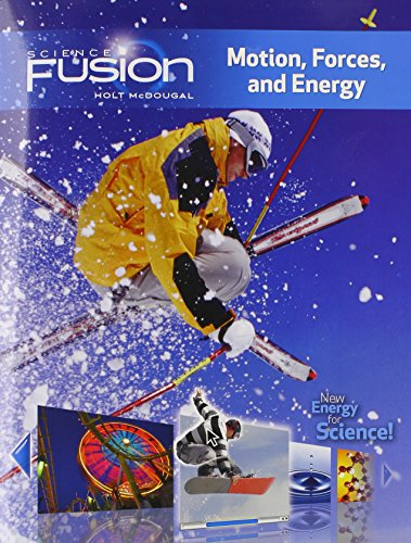 9780547589473: Science Fusion: Motion, Forces and Energy, Student Edition