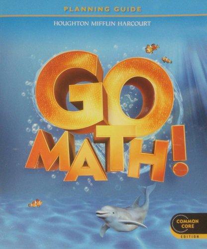 Go Math! Grade K Planning Guide Common: Juli K. Dixon,