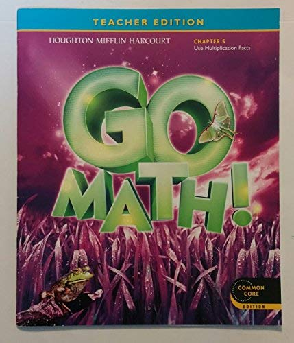 9780547591100: Teacher Edition, Go Math!, 3rd Grade, Chapter 5, Use Multiplication Facts