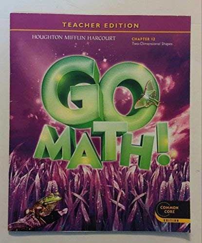 9780547591315: Teacher Edition, Go Math!, 3rd Grade, Chapter 12, Two-dimensional Shapes