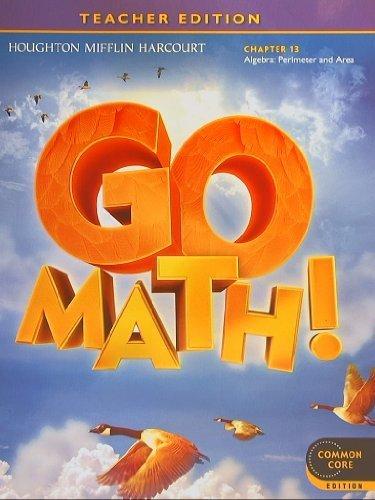 9780547591827: Teacher Edition, Go Math, 4th Grade, Chapter 13 - Algebra: Perimeter and Area