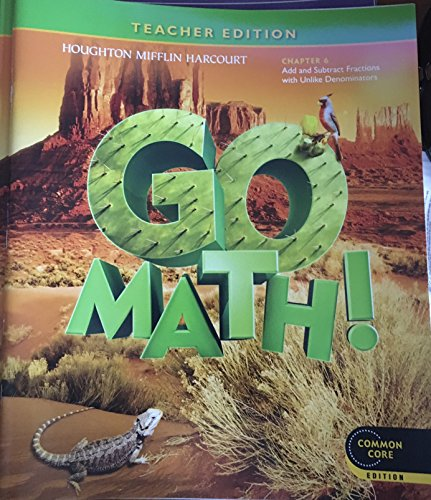 Go Math! Grade 5 Teacher Edition Chapter 6: Add and Subtract Fractions with Unlike Denominators (...