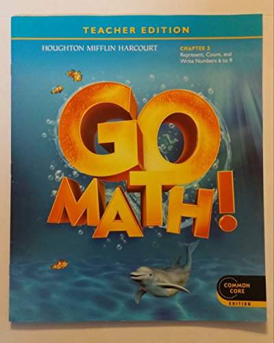 9780547592220: Teacher Edition, Go Math!, Kindergarten, Chapter 3 - Represent, Count, and Write Numbers 6 to 9