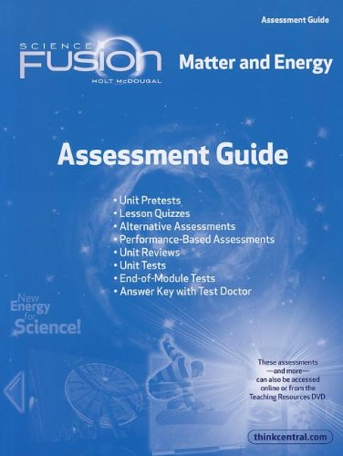 ScienceFusion: Assessment Guide Grades 6-8 Module H: Matter and Energy: HOLT MCDOUGAL