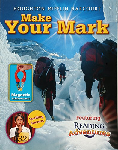 Journeys, Units 1-5 Reading Adventures, Unit 6 Make Your Mark: Houghton Mifflin Harcourt