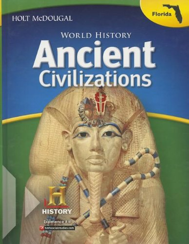 Holt McDougal Middle School World History Florida: Student Edition Ancient Civilizations Through ...