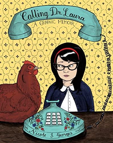 9780547615592: Calling Dr. Laura: A Graphic Memoir