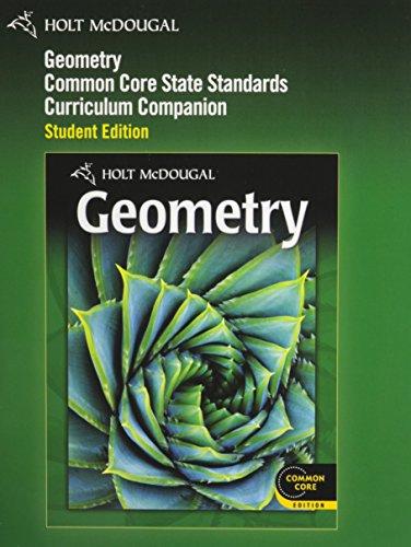 Holt McDougal Geometry: Common Core Curriculum Companion: HOLT MCDOUGAL