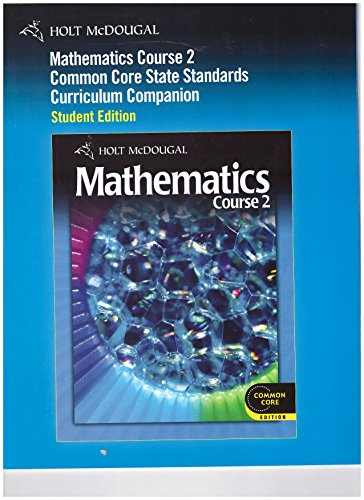 Holt McDougal Mathematics: Common Core Curriculum Companion: HOLT MCDOUGAL