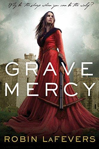 9780547628349: Grave Mercy: His Fair Assassin, Book I (His Fair Assassin Trilogy)