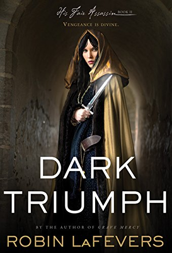 9780547628387: Dark Triumph (His Fair Assassin Trilogy)