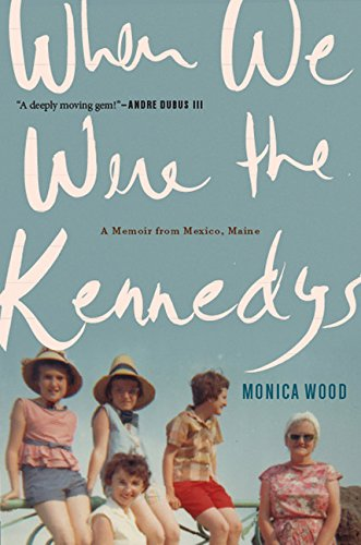 9780547630144: When We Were the Kennedys: A Memoir from Mexico, Maine